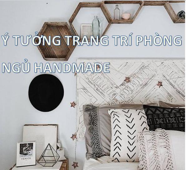Ý tưởng trang trí phòng ngủ bằng đồ Handmade