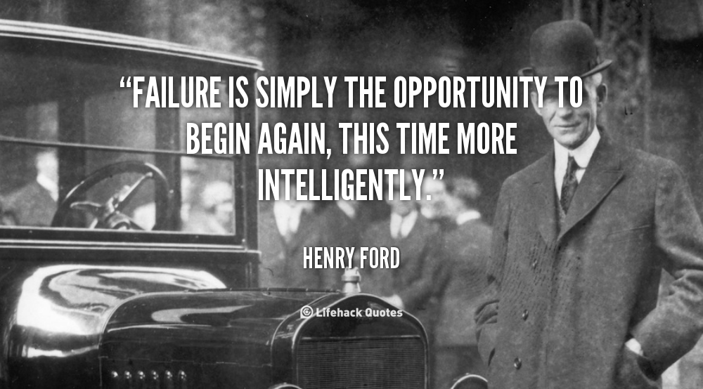 quote Henry Ford failure is simply the opportunity to begin 56