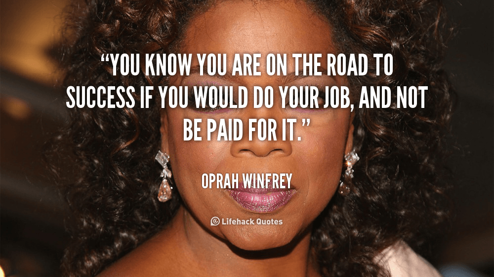 quote Oprah Winfrey you know you are on the road 105130