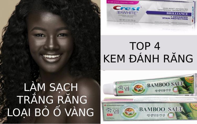 Top 4 kem đánh răng làm trắng răng làm sạch tốt nhất hiệu quả nhất giá rẻ