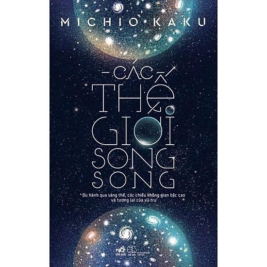 Các Thế Giới Song Song-Michio Kaku
