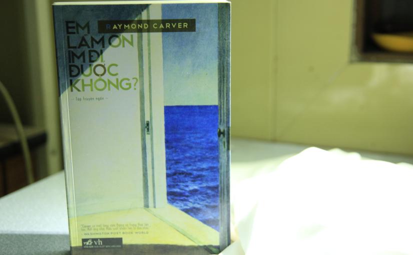 Bìa sách Em làm ơn im đi, được không của Raymond Carver (Nguồn ảnh: Internet).